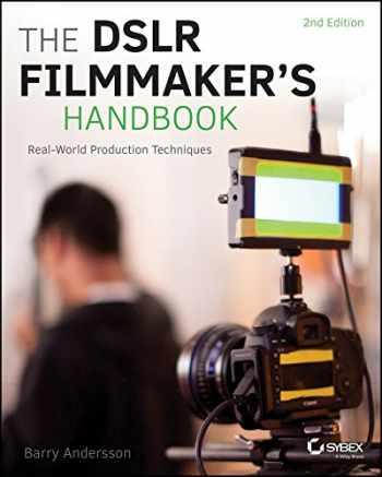 9781118983492-1118983491-The DSLR Filmmaker's Handbook: Real-World Production Techniques