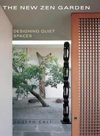 9781626540057-1626540055-The New Zen Garden: Designing Quiet Spaces