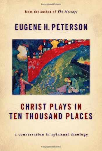 9780802862976-0802862977-Christ Plays in Ten Thousand Places: A Conversation in Spiritual Theology
