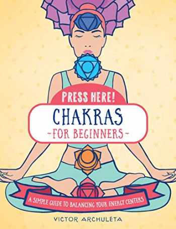 9781592339419-1592339417-Press Here! Chakras for Beginners: A Simple Guide to Balancing Your Energy Centers