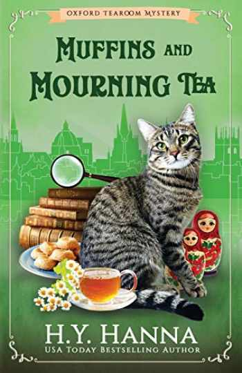 9780995401204-0995401209-Muffins and Mourning Tea (Oxford Tearoom Mysteries ~ Book 5) (Volume 5)