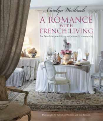 9781782491385-1782491384-A Romance with French Living: Interiors inspired by classic French style