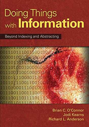 9781591585770-1591585775-Doing Things with Information: Beyond Indexing and Abstracting