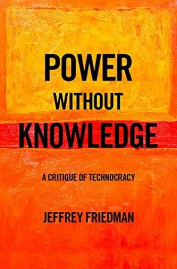 9780190877170-0190877170-Power without Knowledge: A Critique of Technocracy