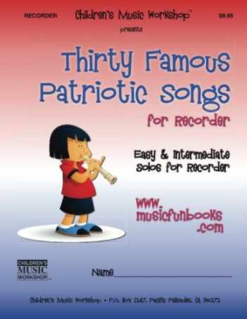 9781518750939-1518750931-Thirty Famous Patriotic Songs for Recorder: Easy and Intermediate Solos for Recorder