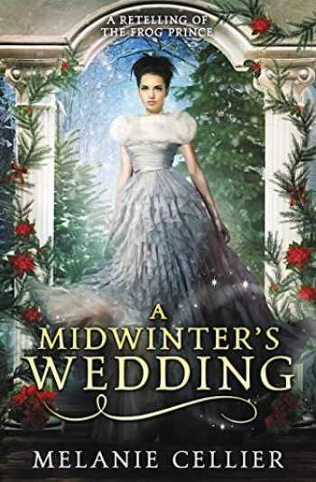 9780648305101-0648305104-A Midwinter's Wedding: A Retelling of The Frog Prince