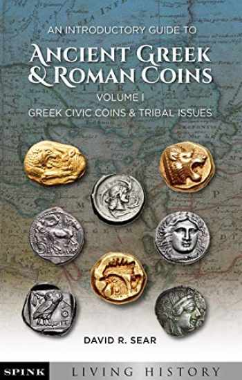 9781907427657-1907427651-An Introductory Guide to Ancient Greek and Roman Coins. Volume 1: Greek Civic Coins and Tribal Issues (Spink Living History)