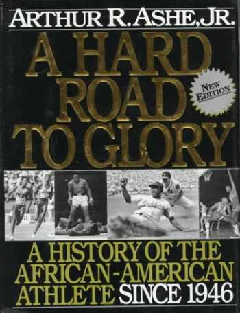 9781567430080-1567430082-A Hard Road To Glory: A History Of The African American Athlete: Vol 3 1946-Present