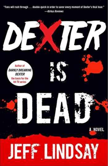 9780345802590-0345802594-Dexter Is Dead: Dexter Morgan (8) (Dexter Series)
