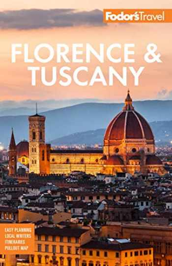 9781640971646-1640971645-Fodor's Florence & Tuscany: with Assisi and the Best of Umbria (Full-color Travel Guide)