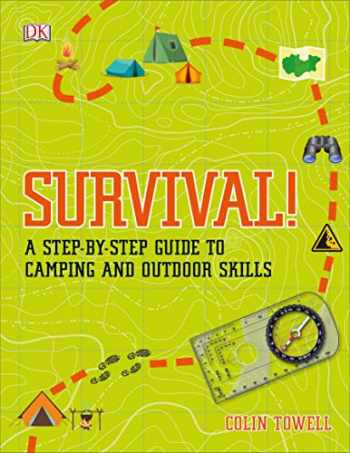 9781465481375-1465481370-Survival!: A Step-by-Step Guide to Camping and Outdoor Skills