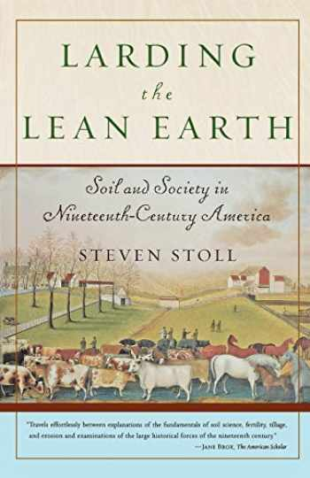 9780809064304-0809064308-Larding the Lean Earth: Soil and Society in Nineteenth-Century America