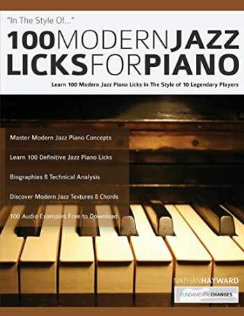 9781789331776-1789331773-100 Modern Jazz Licks For Piano: Learn 100 Jazz Piano Licks in the Style of 10 of the World's Greatest Players