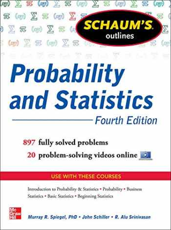 9780071795579-007179557X-Schaum's Outline of Probability and Statistics, 4th Edition: 897 Solved Problems + 20 Videos (Schaum's Outlines)