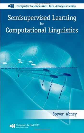 9781584885597-1584885599-Semisupervised Learning for Computational Linguistics (Chapman & Hall/CRC Computer Science & Data Analysis)