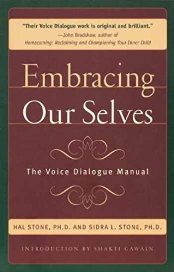 9781882591060-1882591062-Embracing Ourselves: The Voice Dialogue Manual