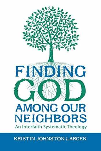 9780800699338-0800699335-Finding God among Our Neighbors: An Interfaith Systematic Theology