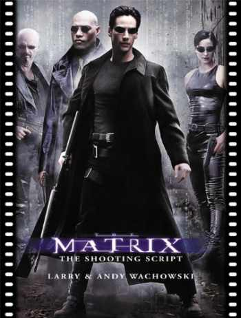 9781557044907-1557044902-The Matrix: The Shooting Script (Newmarket Shooting Script)