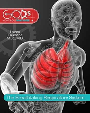 9780890518625-0890518629-Breathtaking Respiratory System (God's Wondrous Machine)