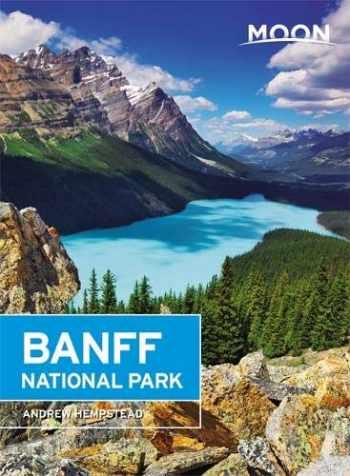 9781640495845-1640495843-Moon Banff National Park (Travel Guide)