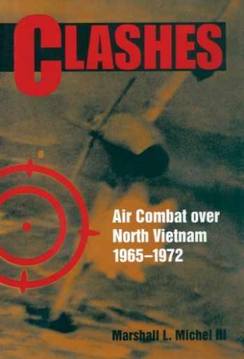 9781591145196-1591145198-Clashes: Air Combat over North Vietnam, 1965–1972