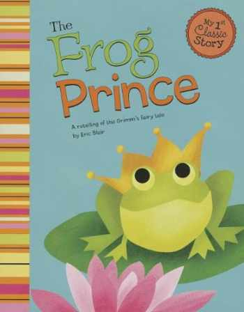 9781479518531-1479518530-The Frog Prince: A Retelling of the Grimm's Fairy Tale (My First Classic Story)