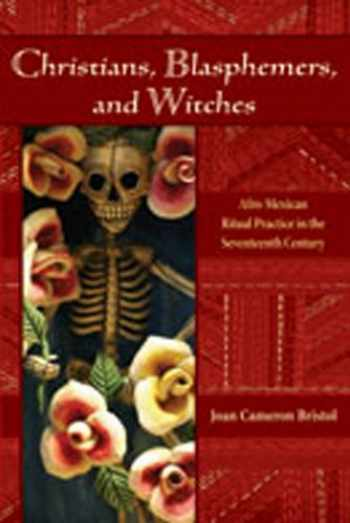 9780826337993-0826337996-Christians, Blasphemers, and Witches: Afro-Mexican Ritual Practice in the Seventeenth Century (Diálogos Series)