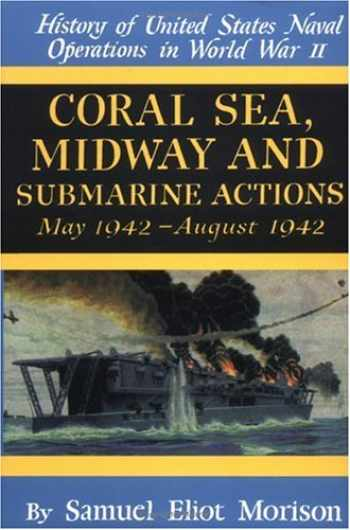 9780785813057-0785813055-Coral Sea, Midway and Submarine Actions: May 1942-August 1942 (History of United States Naval Operations in World War Ii, Volume 4) (v. 4)