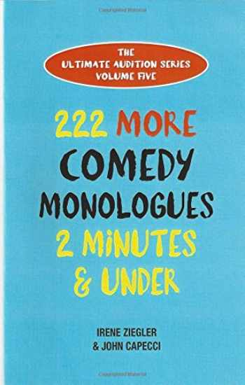 9781575259116-1575259117-222 More Comedy Monologues 2 Minutes & Under (Ultimate Audition)