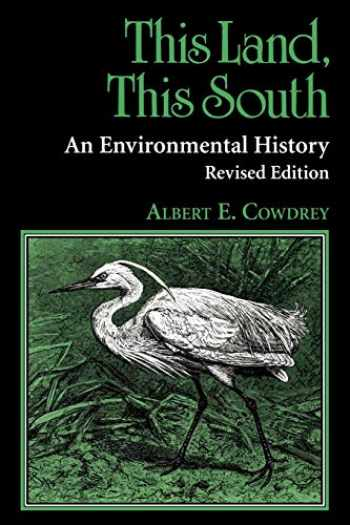 9780813108513-0813108519-This Land, This South: An Environmental History (New Perspectives on the South)
