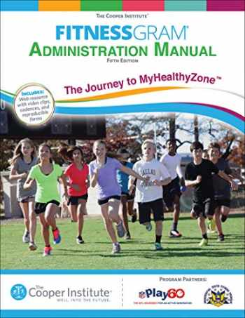 9781450470469-1450470467-FitnessGram Administration Manual: The Journey to MyHealthyZone