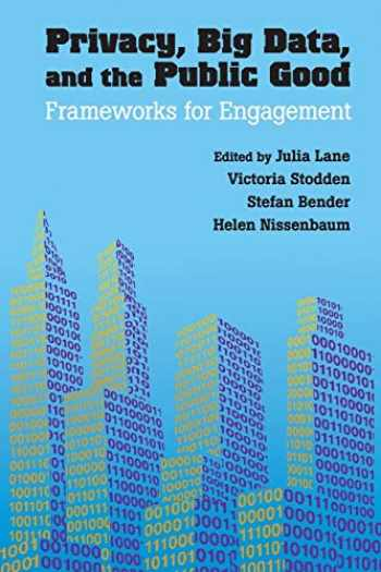 9781107637689-1107637686-Privacy, Big Data, and the Public Good: Frameworks for Engagement