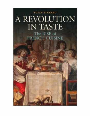 9780521821995-0521821991-A Revolution in Taste: The Rise of French Cuisine, 1650–1800