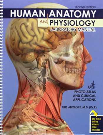 9781524922184-1524922188-Human Anatomy and Physiology Laboratory Manual with Photo Atlas and Clinical Applications