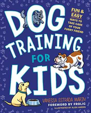 9780593196571-0593196570-Dog Training for Kids: Fun and Easy Ways to Care for Your Furry Friend