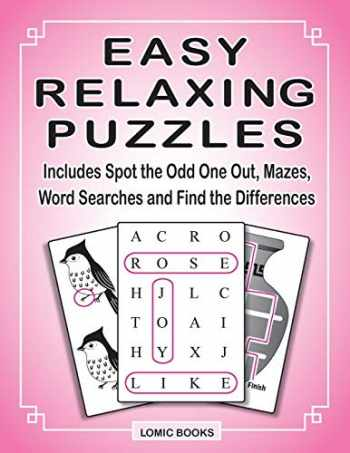 9781988923093-1988923093-Easy Relaxing Puzzles: Includes Spot the Odd One Out, Mazes, Word Searches and Find the Differences