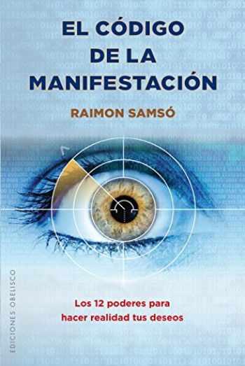 9788491111696-8491111697-El código de la manifestación (ESPIRITUALIDAD Y VIDA INTERIOR) (Spanish Edition)