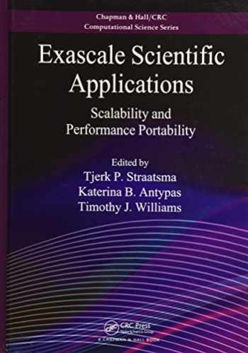 9781138197541-1138197548-Exascale Scientific Applications: Scalability and Performance Portability (Chapman & Hall/CRC Computational Science)