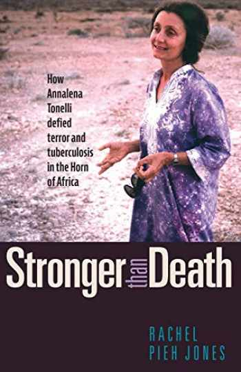 9780874862515-0874862515-Stronger than Death: How Annalena Tonelli Defied Terror and Tuberculosis in the Horn of Africa