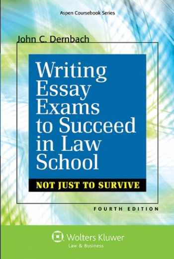 9781454841623-1454841621-Writing Essay Exams To Succeed in Law School: Not Just Survive, Fourth Edition (Academic Success)