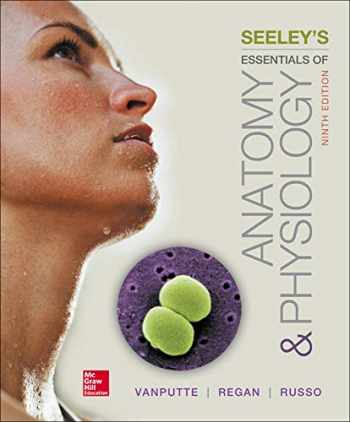 9780078097324-0078097320-Seeley's Essentials of Anatomy and Physiology