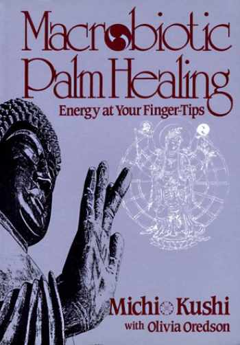 9780870406720-0870406728-Macrobiotic Palm Healing, Energy at Your Fingertips