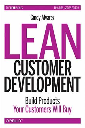 9781492023746-1492023744-Lean Customer Development: Building Products Your Customers Will Buy