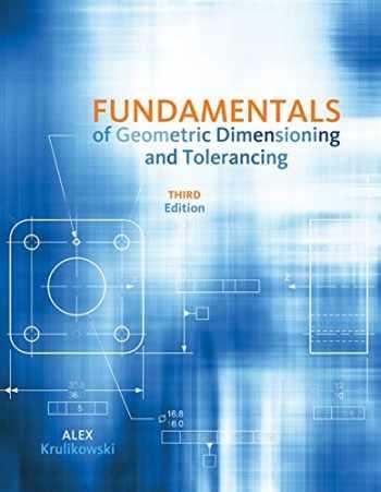 9781111129828-1111129827-Fundamentals of Geometric Dimensioning and Tolerancing