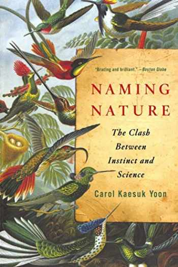 9780393338713-0393338711-Naming Nature: The Clash Between Instinct and Science