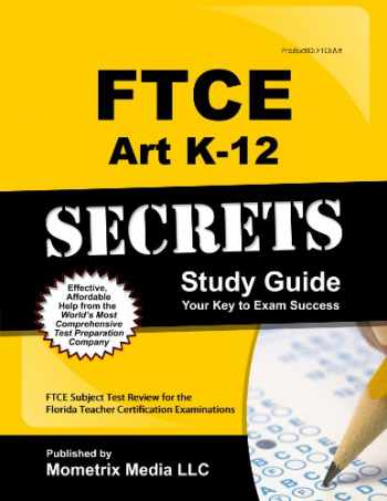 9781609717032-1609717031-FTCE Art K-12 Secrets Study Guide: FTCE Test Review for the Florida Teacher Certification Examinations