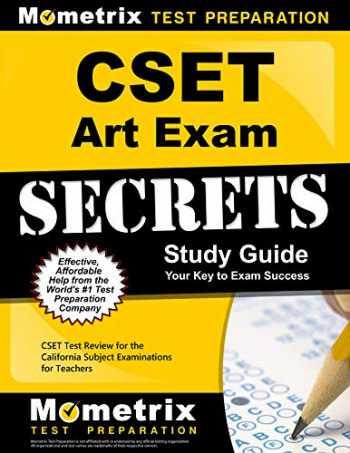 9781609715496-1609715497-CSET Art Exam Secrets Study Guide: CSET Test Review for the California Subject Examinations for Teachers (Mometrix Secrets Study Guides)
