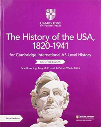9781108716291-1108716296-Cambridge International AS Level History The History of the USA, 1820–1941 Coursebook