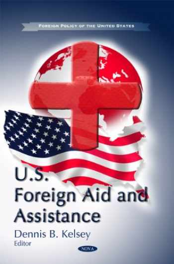 9781611227697-1611227690-U.S. Foreign Aid and Assistance (Foreign Policy of the United States)