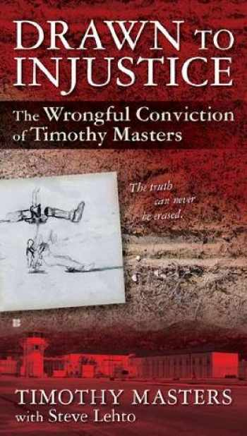 9780425247921-0425247929-Drawn to Injustice: The Wrongful Conviction of Timothy Masters